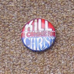 Kill A Commie For Christ Badge