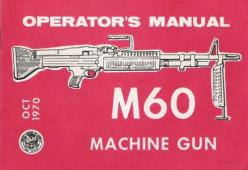 TM 9-1005-224-10 Manual: M60 Machine Gun