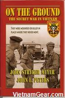 On the Ground - The Secret War in Vietnam  by John Stryker Meyer and John E Peters
